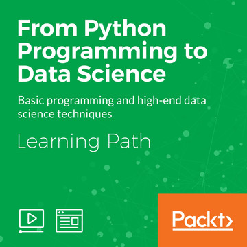 Learning Path: From Python Programming to Data Science [Video]