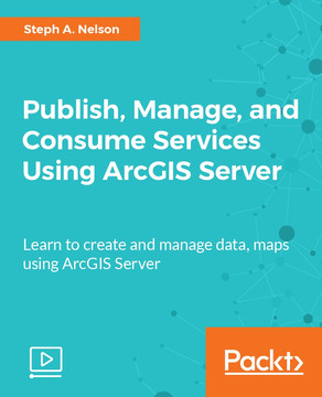 Publish, Manage, and Consume Services Using ArcGIS Server