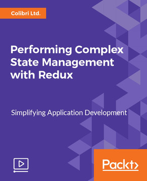 Performing Complex State Management with Redux