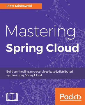 Mastering Spring Cloud [Book]