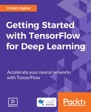 Getting Started with TensorFlow for Deep Learning