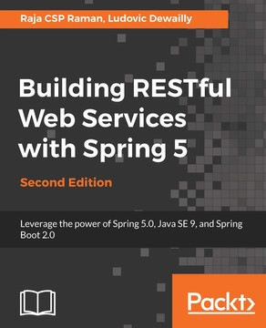 Building RESTful Web Services with Spring 5 - Second Edition