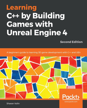 Learning C++ by Building Games with Unreal Engine 4 - Second