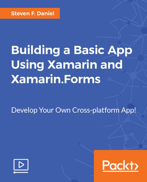 Building a Basic App Using Xamarin and Xamarin.Forms