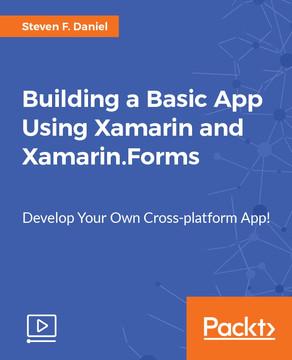 Building a Basic App Using Xamarin and Xamarin.Forms
