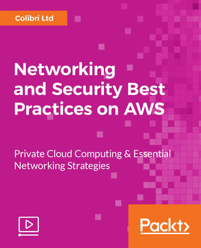 Networking and Security Best Practices on AWS: Private Cloud Computing & Essential Networking Strategies