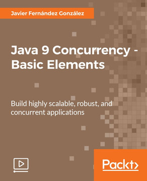 Java 9 Concurrency - Basic Elements