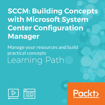 Learning Path: SCCM: Building Concepts with Microsoft System Center Configuration Manager