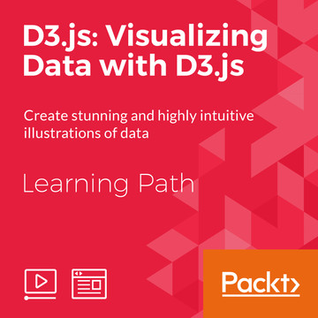 Learning Path: D3.js: Visualizing Data with D3.js