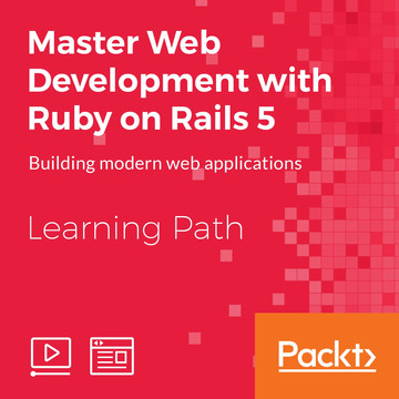 Learning Path: Master Web Development with Ruby on Rails 5