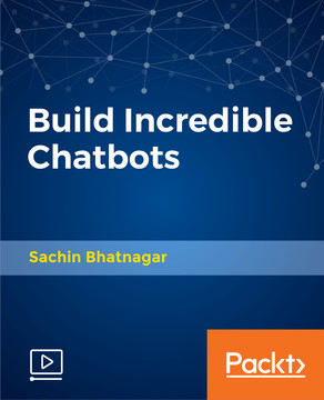 Build Incredible Chatbots