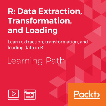 Learning Path: R: Data Extraction, Transformation, and Loading