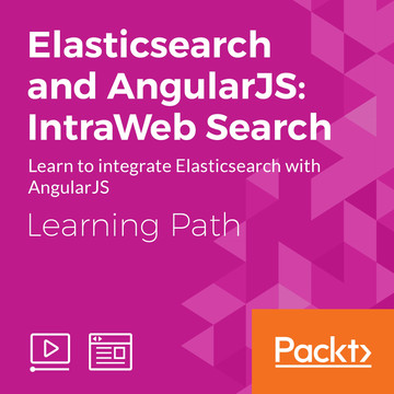 Learning Path: Elasticsearch and AngularJS: IntraWeb Search
