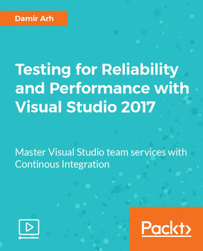 Testing for Reliability and Performance with Visual Studio 2017