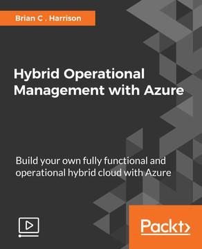 Hybrid Operational Management with Azure