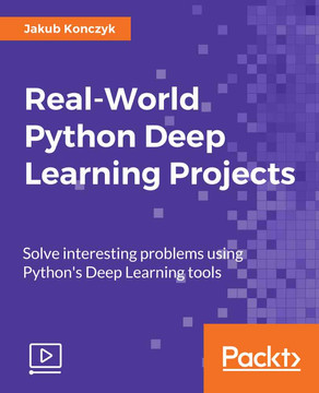 Real-World Python Deep Learning Projects