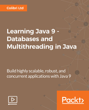 Learning Java 9 - Databases and Multithreading in Java
