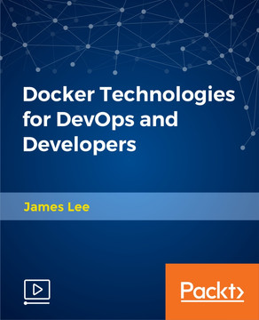 Docker Technologies for DevOps and Developers