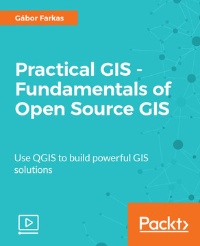 Practical GIS - Fundamentals of Open Source GIS