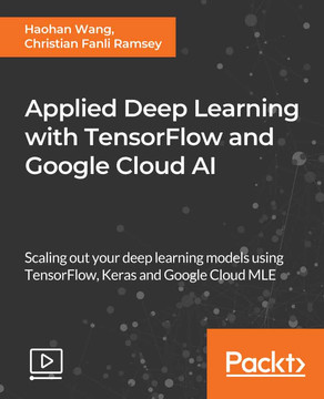 Applied Deep Learning with TensorFlow and Google Cloud AI