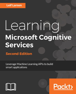 Learning Microsoft Cognitive Services - Second Edition