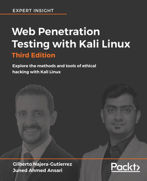 Web Penetration Testing with Kali Linux - Third Edition [Book]