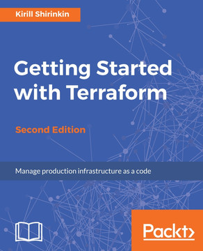 Getting Started with Terraform - Second Edition [Book]