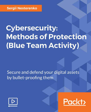 Cybersecurity: Methods of Protection (Blue Team Activity)
