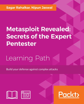 Metasploit Revealed: Secrets of the Expert Pentester [Book]
