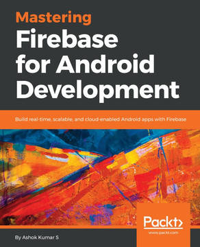 Mastering Firebase for Android Development [Book]