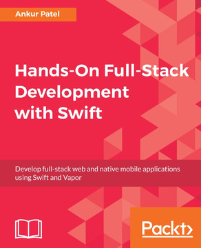 Hands-On Full-Stack Development with Swift