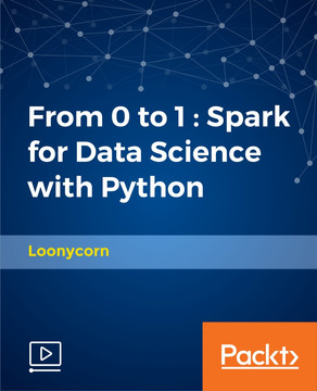 From 0 to 1 : Spark for Data Science with Python
