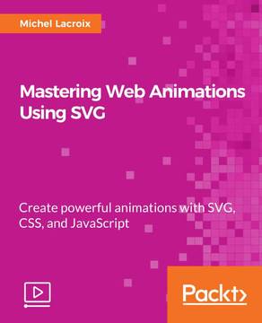 Mastering Web Animations Using SVG