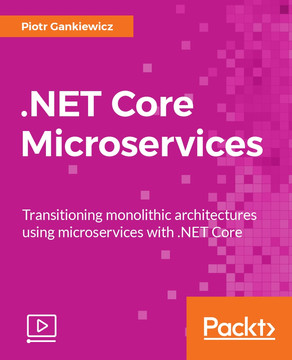 .NET Core Microservices: Transitioning monolithic architectures using microservices with .NET Core