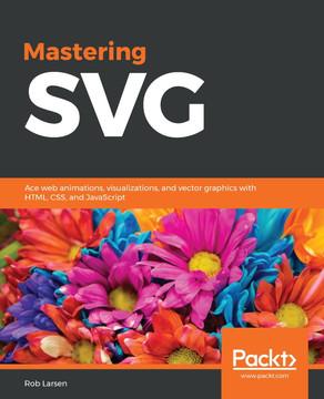 Mastering SVG [Book]