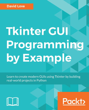 Tkinter GUI Programming by Example [Book]
