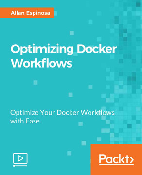 Optimizing Docker Workflows