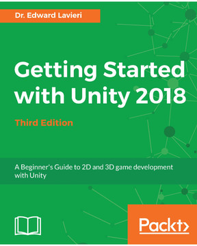 Getting Started with Unity 2018 - Third Edition [Book]