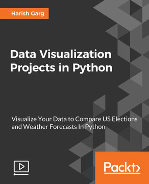 Data Visualization Projects in Python [Video]