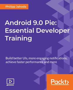 Android 9.0 Pie: Essential Developer Training