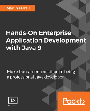Hands-On Enterprise Application Development with Java 9