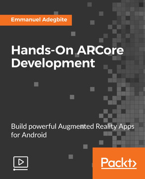Hands-On ARCore Development