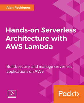 Hands-on Serverless Architecture with AWS Lambda