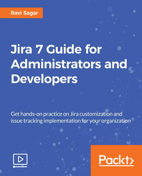 Jira 7 Guide for Administrators and Developers