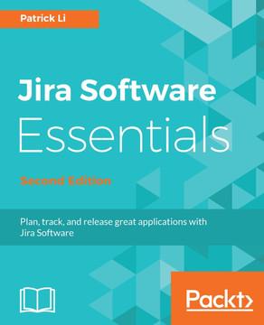Jira Software Essentials - Second Edition