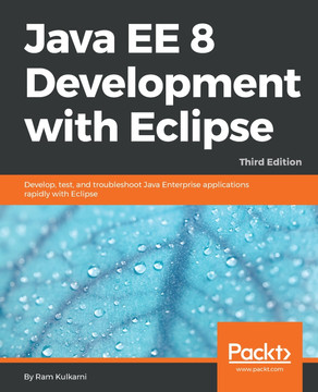 Java EE 8 Development with Eclipse [Book]