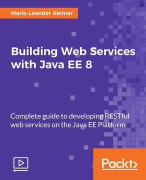 Building Web Services with Java EE 8