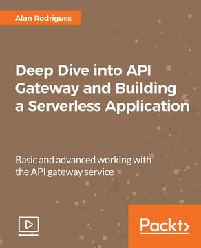 Deep Dive into API Gateway and Building a Serverless Application