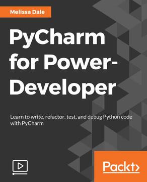 PyCharm for Power-Developer [Video]