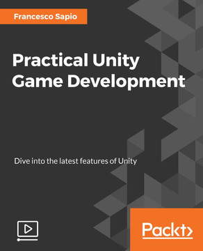 Practical Unity Game Development